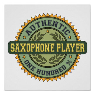 Authentic Saxophone Player Poster