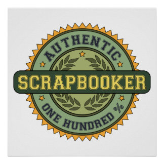 Authentic Scrapbooker Poster