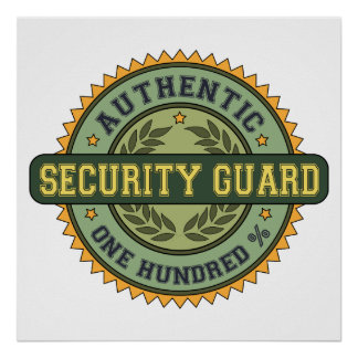 Authentic Security Guard Poster