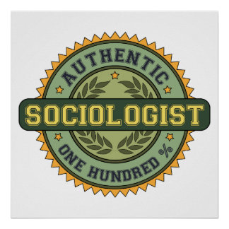 Authentic Sociologist Poster