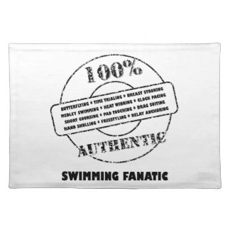 Authentic Swimming Fanatic Placemat