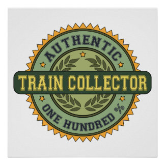 Authentic Train Collector Poster