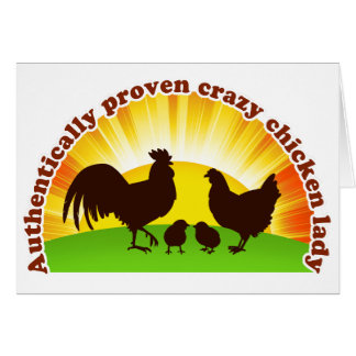 Authentically proven crazy chicken lady card