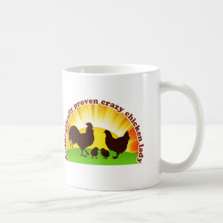 Authentically proven crazy chicken lady coffee mug
