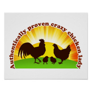 Authentically proven crazy chicken lady poster