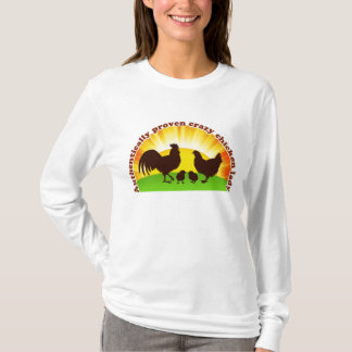 Authentically proven crazy chicken lady T-Shirt