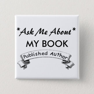 Author: Ask Me about my BOOK Pinback Button
