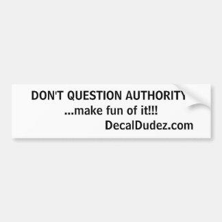 Authority Car Bumper Sticker