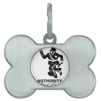 Authority is not Priority Pet ID Tag