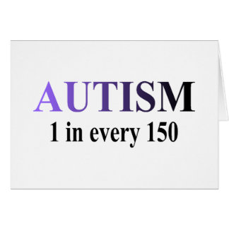 Autism 1 in 150 card