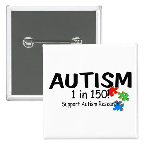 Autism 1 in 150 Support Research (PP) Pinback Buttons