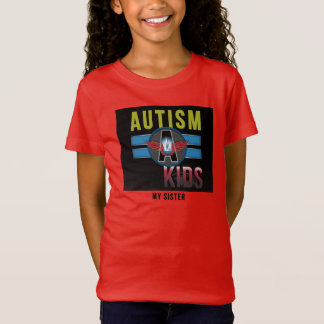 'Autism A Kids' (sister) Girls' Bella T-Shirt* T-Shirt
