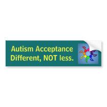 Autism Acceptance Different, NOT less. Bumper Sticker