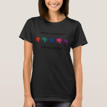 Autism Acceptance Will Do Just Fine Awareness Rain T-Shirt