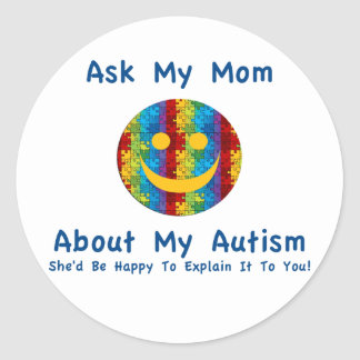 Autism: Ask My Mom Classic Round Sticker