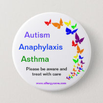 Autism, Asthma, Anaphylaxis badge -Large Pinback Button