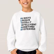 Autism Autistic Unique Intelligent Mysterious Sweatshirt