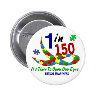 AUTISM AWARENESS 1 IN 150 BUTTON