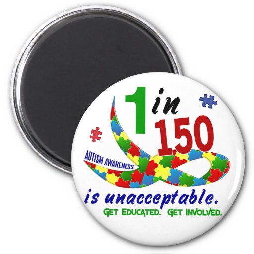 AUTISM AWARENESS 1 IN 150 IS UNACCEPTABLE REFRIGERATOR MAGNETS