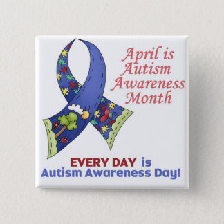 Autism Awareness April and Every Day Button