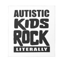 Autism Awareness  Autistic Kids Rock Literally Notepad
