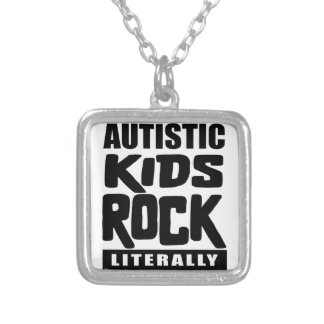 Autism Awareness  Autistic Kids Rock Literally Silver Plated Necklace