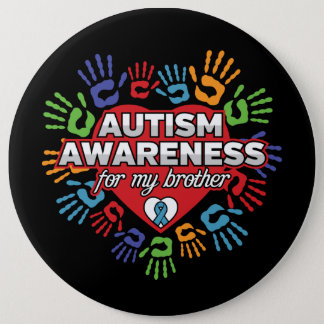 Autism Awareness for my Brother Button