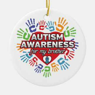 Autism Awareness for my Brother Ceramic Ornament