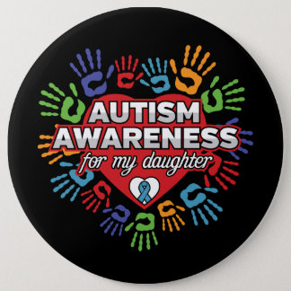 Autism Awareness for my Daughter Button