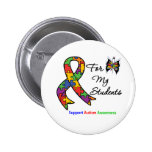 Autism Awareness For My Students 2 Inch Round Button