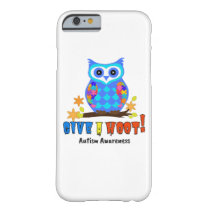 Autism Awareness Give A Hoot Owl Autism Barely There iPhone 6 Case
