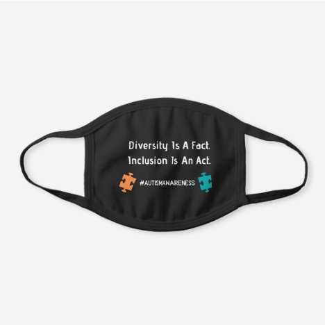 "Autism Awareness ""Inclusion Is a Fact"" Reusable Black Cotton Face Mask"