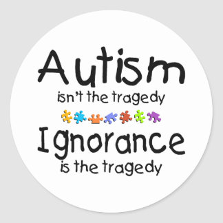 Autism Awareness Isnt The Tragedy Classic Round Sticker