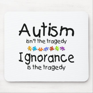 Autism Awareness Isnt The Tragedy Mouse Pad