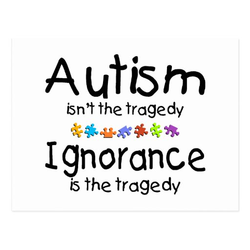 Autism Awareness Isnt The Tragedy Post Cards