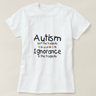 Autism Awareness Isnt The Tragedy T-shirts