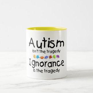 Autism Awareness Isnt The Tragedy Two-Tone Coffee Mug
