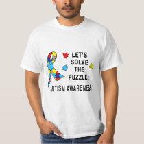Autism Awareness: Let's Solve the Puzzle! T-Shirt