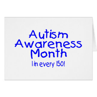 Autism Awareness Month 1 in 150 Card