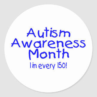 Autism Awareness Month 1 in 150 Round Stickers