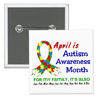 AUTISM AWARENESS MONTH EVERY MONTH BUTTON