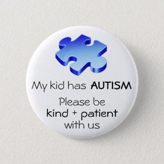 """Autism Awareness """"My Kid has Autism"""" Pin - Button"""