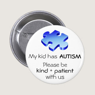 "Autism Awareness ""My Kid has Autism"" Pin - Button"