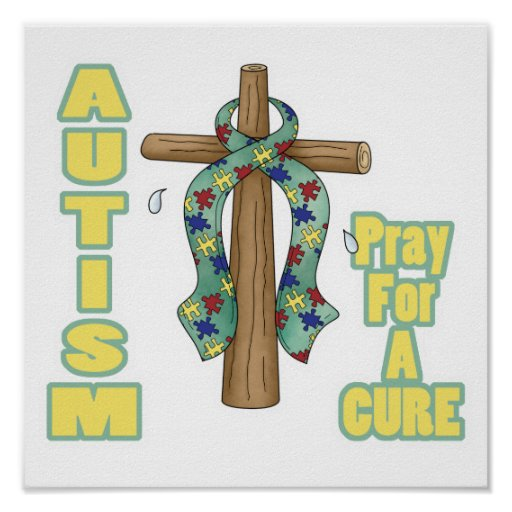 Autism Awareness-Pray for a Cure Posters