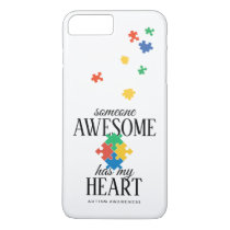 Autism Awareness Someone Awesome Has My Heart iPhone 8 Plus/7 Plus Case