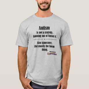 104e32319 autism bacon tragedy light front logo T-Shirt