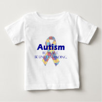Autism be aware be understanding baby T-Shirt