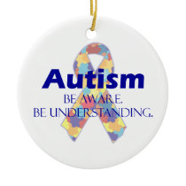 Autism be aware be understanding ceramic ornament