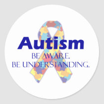 Autism be aware be understanding classic round sticker