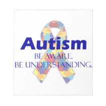 Autism be aware be understanding notepad
